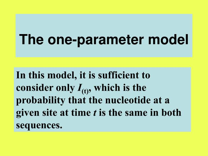 The one-parameter model