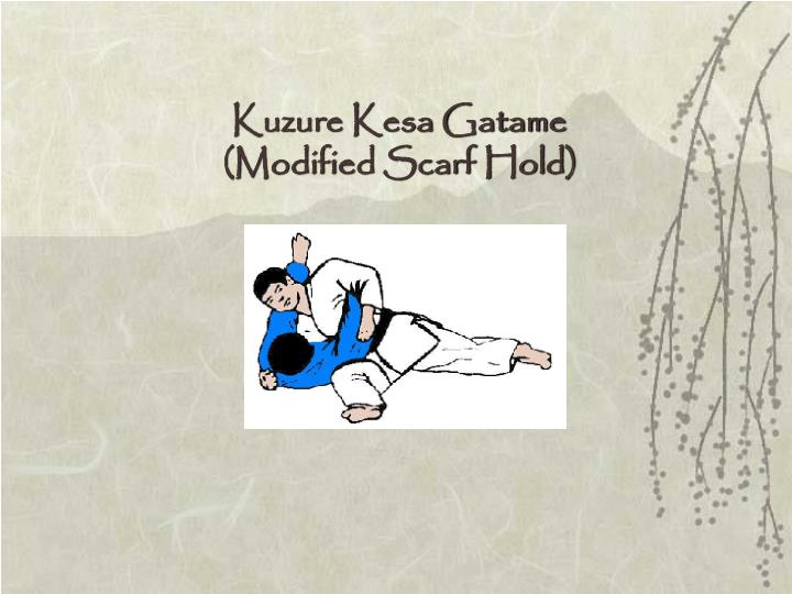 Kuzure Kesa Gatame (Modified Scarf Hold)