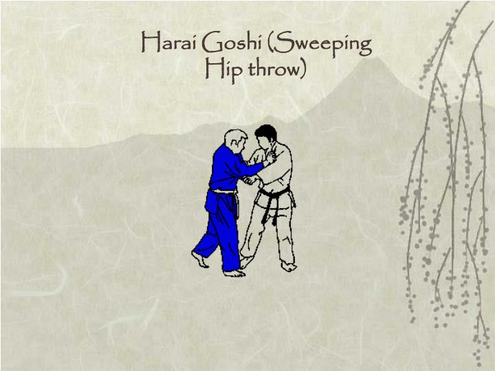 Harai Goshi (Sweeping Hip throw)