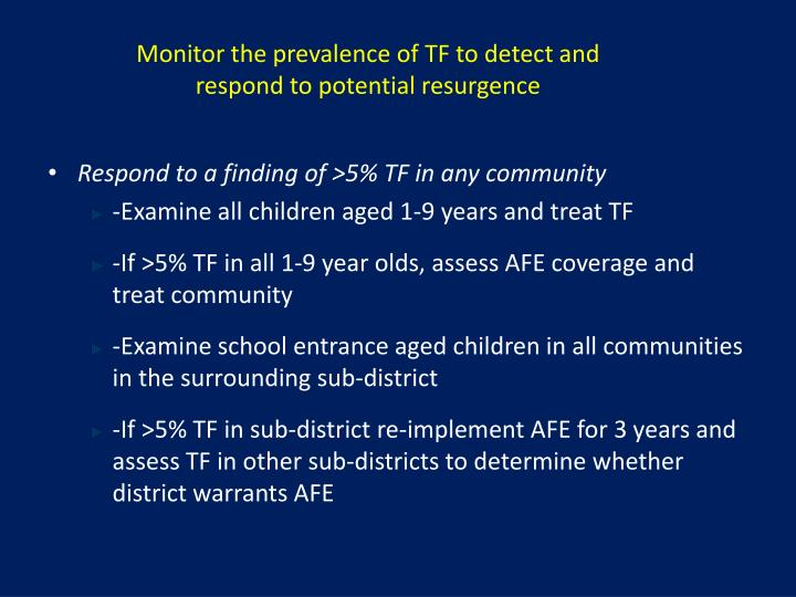 Monitor the prevalence of TF to detect and respond to potential resurgence