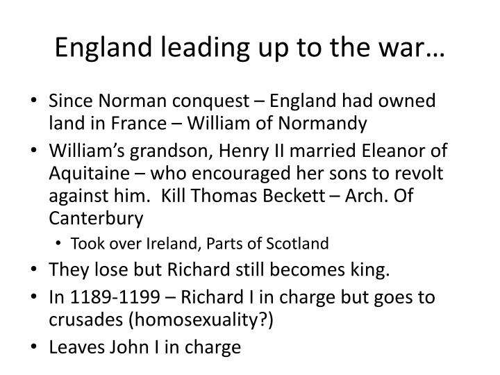 England leading up to the war…