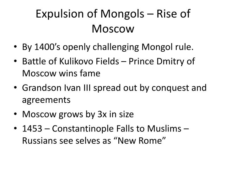 Expulsion of Mongols – Rise of Moscow