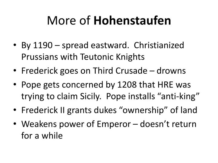 By 1190 – spread eastward.  Christianized Prussians with Teutonic Knights