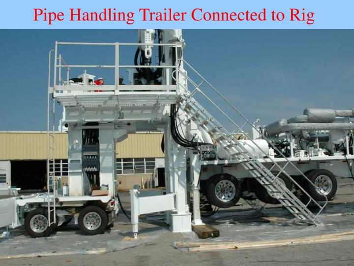 Pipe Handling Trailer Connected to Rig