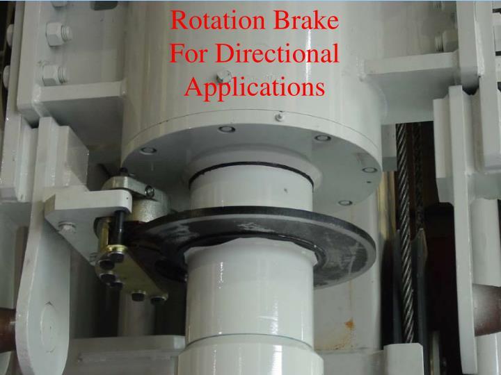 Rotation Brake