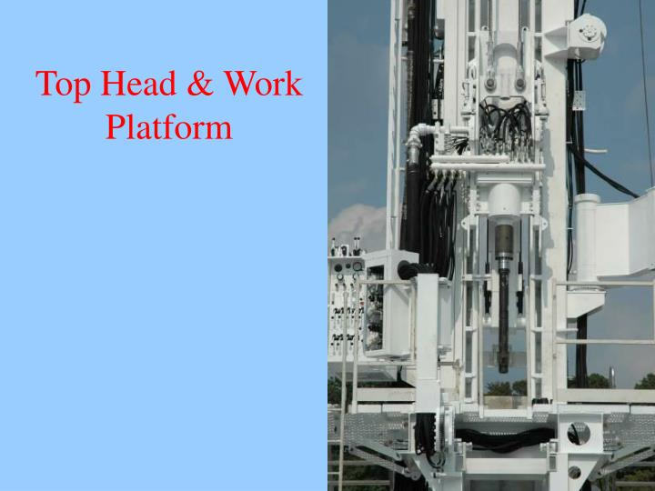 Top Head & Work Platform