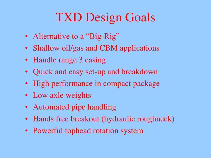 TXD Design Goals