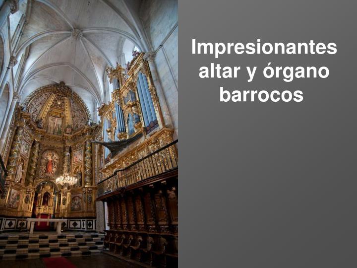 Impresionantes altar y órgano barrocos