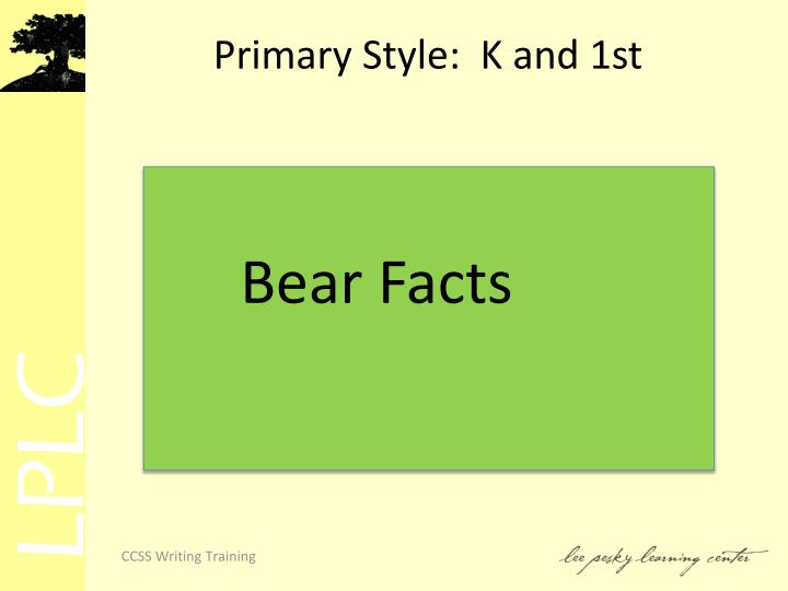 Primary Style:  K and 1st