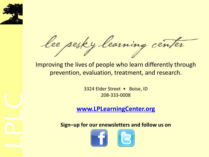 Improving the lives of people who learn differently through prevention, evaluation, treatment, and research.