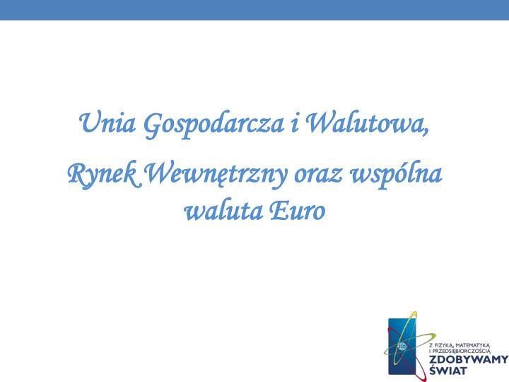 Unia Gospodarcza i Walutowa,