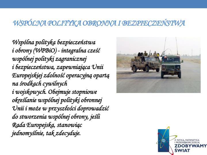 Wspólna polityka obronna i bezpieczeństwa