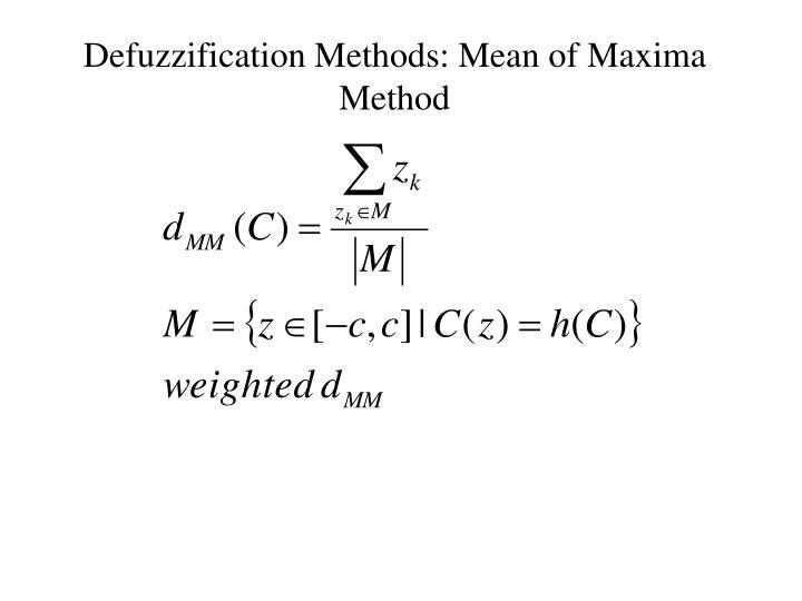 Defuzzification Methods: Mean of Maxima Method