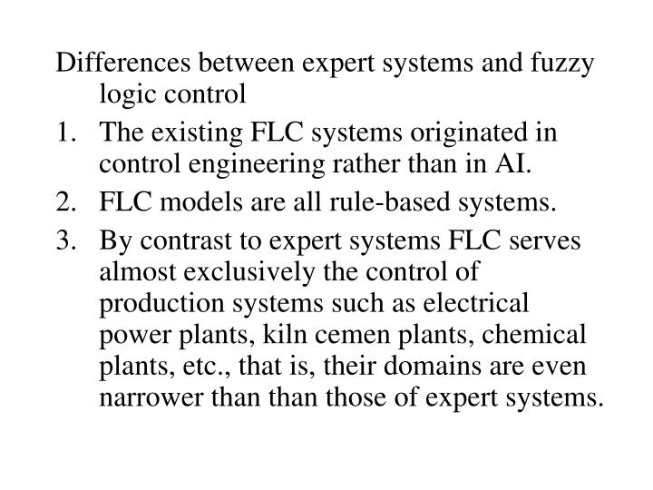 Differences between expert systems and fuzzy logic control
