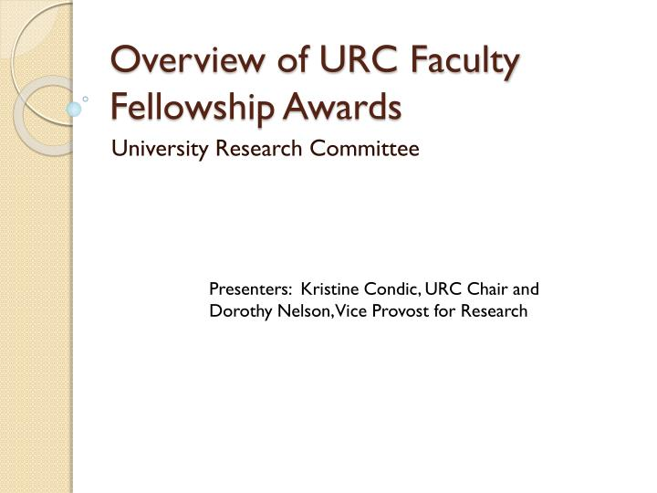 Overview of URC Faculty Fellowship Awards