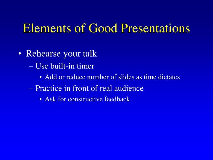 Elements of Good Presentations