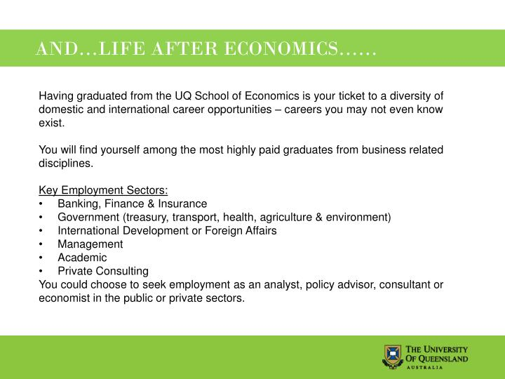 AND…LIFE AFTER ECONOMICS……