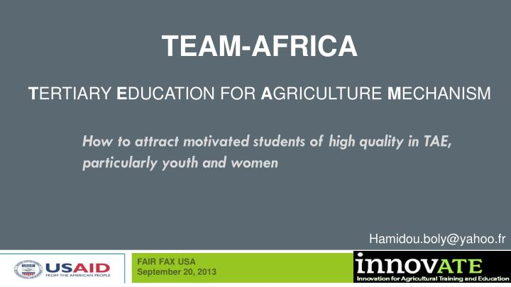 Team africa t ertiary e ducation for a griculture m echanism