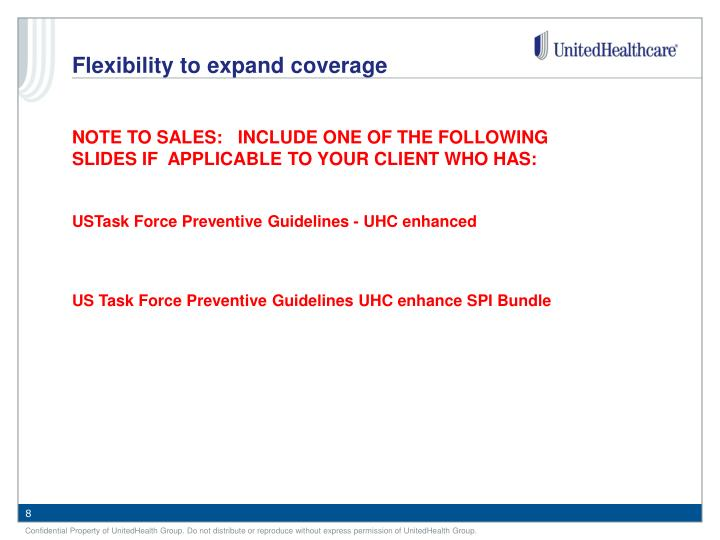 Flexibility to expand coverage