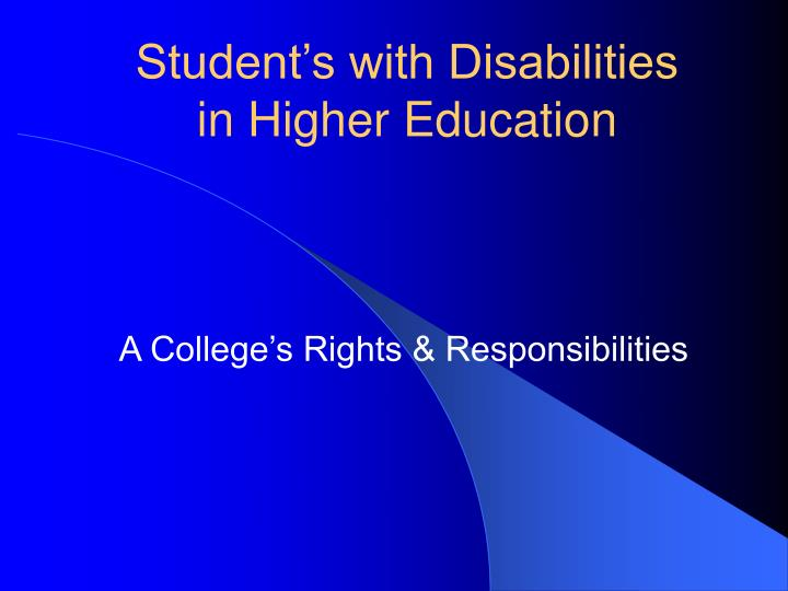 Student s with disabilities in higher education