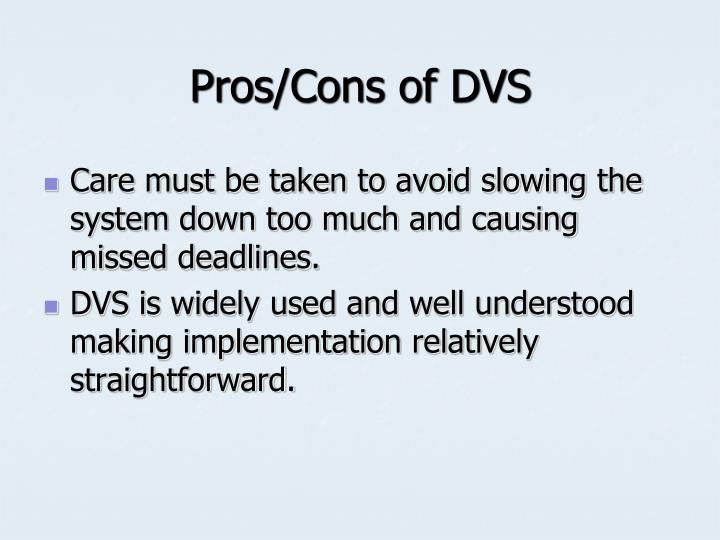 Pros/Cons of DVS