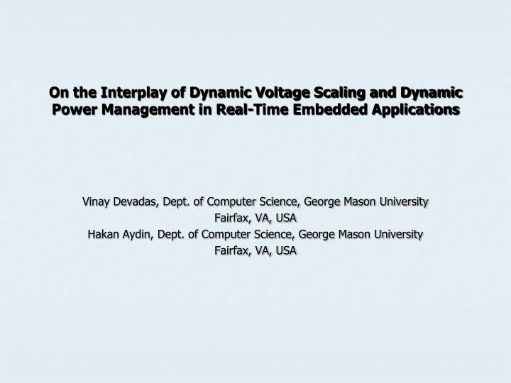 On the Interplay of Dynamic Voltage Scaling and Dynamic