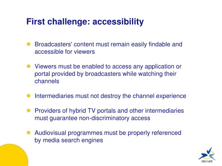 First challenge: accessibility