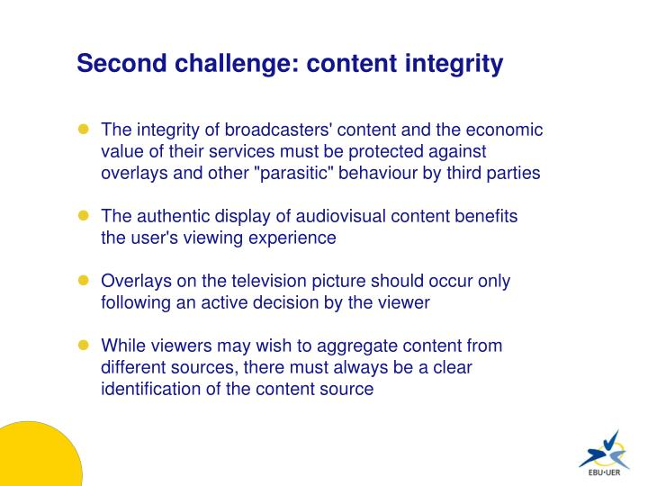 Second challenge: content integrity
