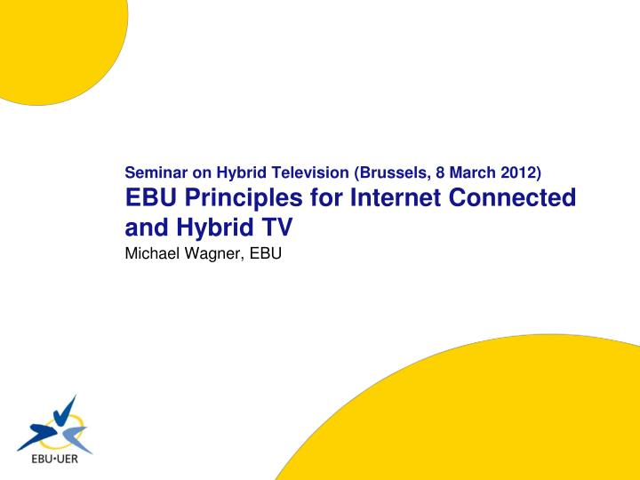 Seminar on Hybrid Television (Brussels, 8 March 2012)