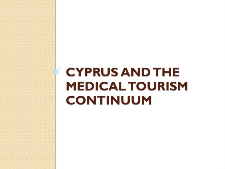 Cyprus and the Medical Tourism continuum
