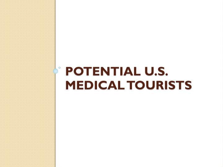 Potential U.S.  Medical Tourists