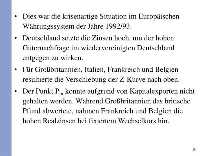 Dies war die krisenartige Situation im Europischen Whrungssystem der Jahre 1992/93.