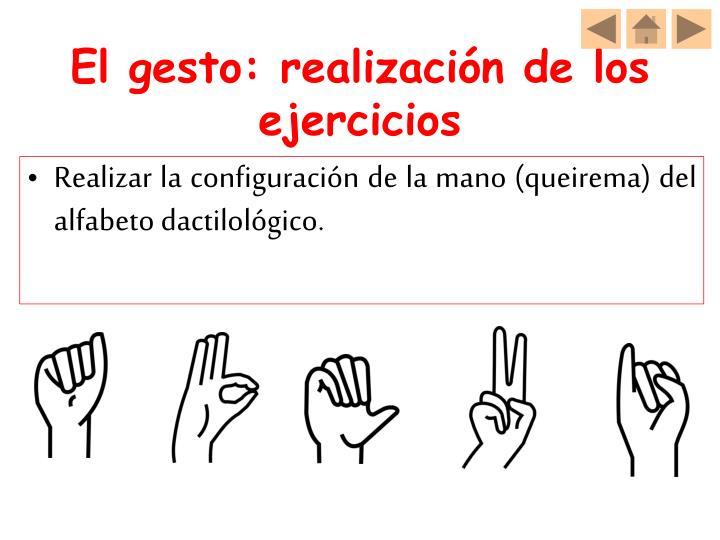 El gesto: realización de los ejercicios