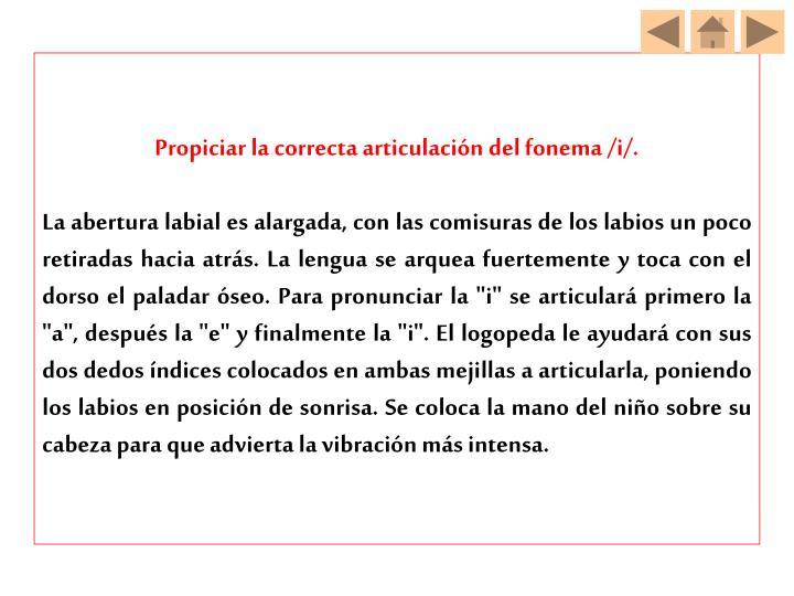 Propiciar la correcta articulación del fonema /i/.