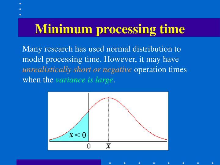 Minimum processing time