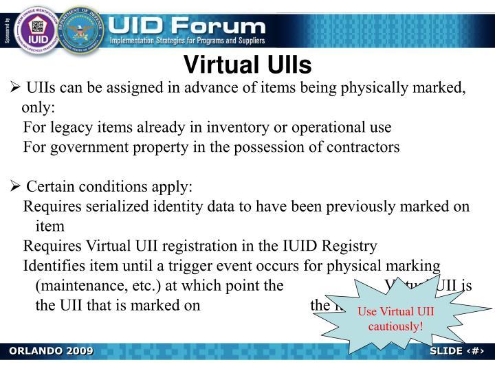Virtual UIIs
