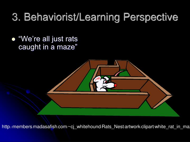 3. Behaviorist/Learning Perspective