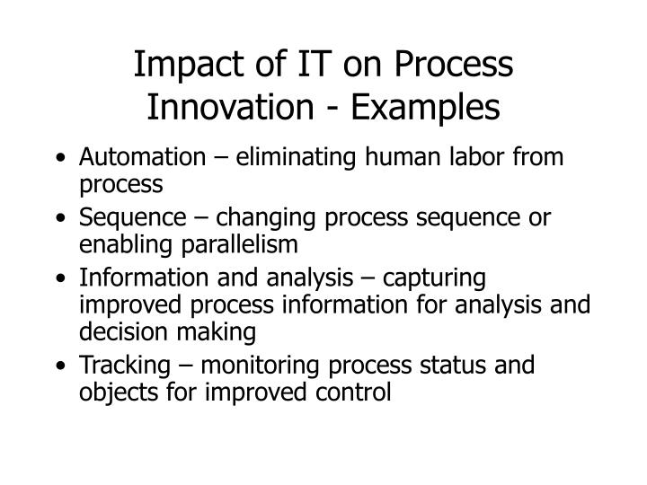 Impact of IT on Process Innovation - Examples
