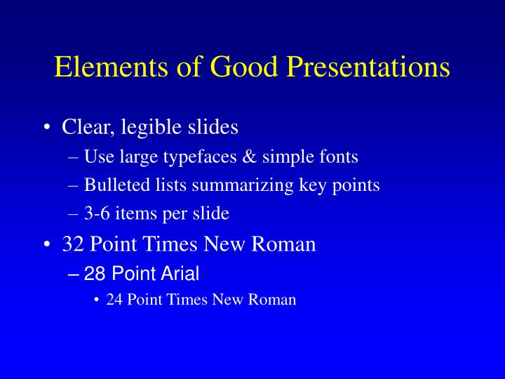 Elements of Good Presentations