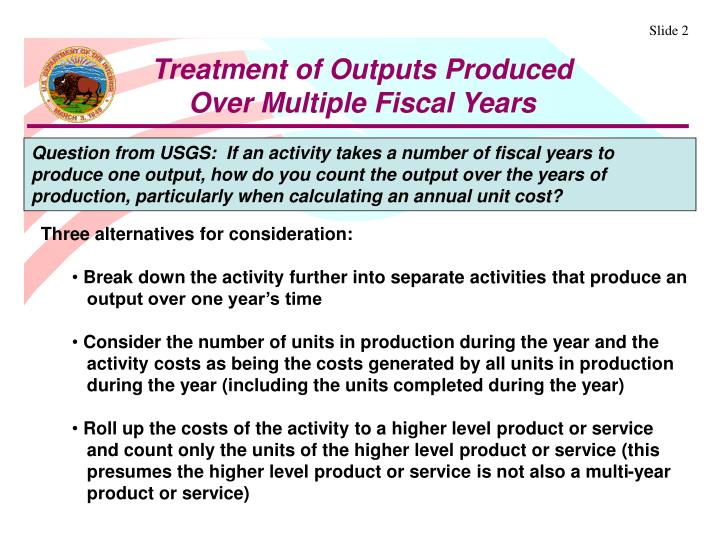 Treatment of Outputs Produced