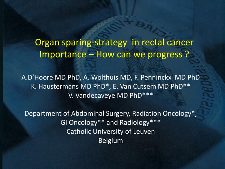 Organ sparing-strategy  in rectal cancer