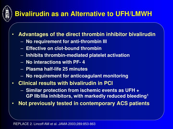 Advantages of the direct thrombin inhibitor bivalirudin