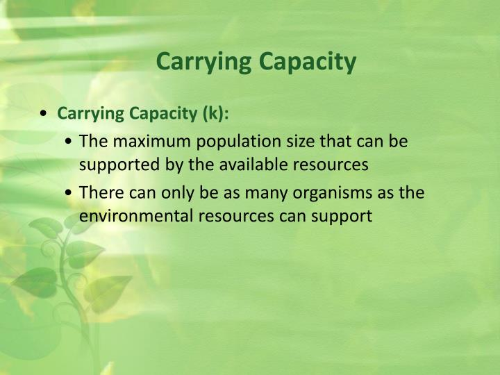 Carrying Capacity (k):