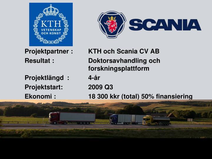 Projektpartner : KTH och Scania CV AB