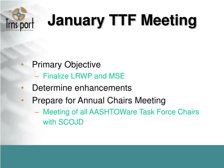 January TTF Meeting