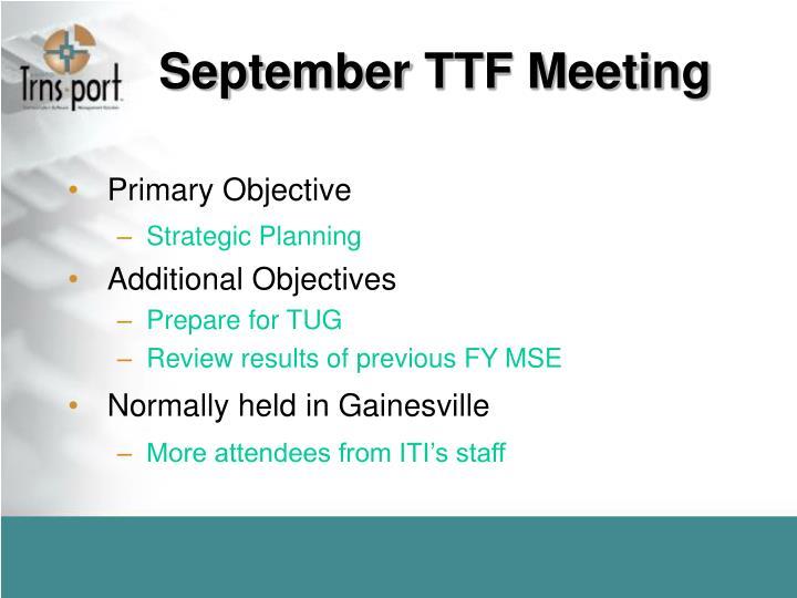 September TTF Meeting