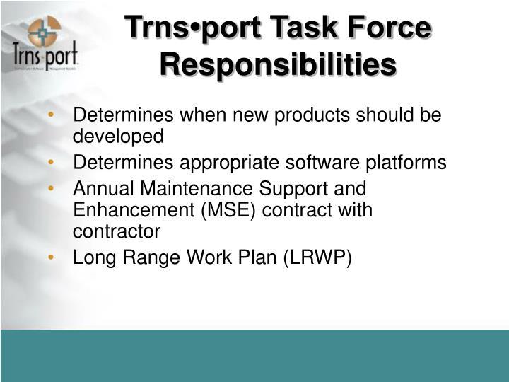 Trns•port Task Force Responsibilities