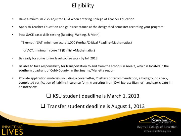 Have a minimum 2.75 adjusted GPA when entering College of Teacher Education