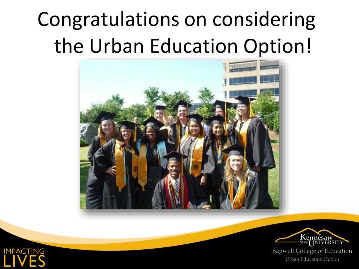 Congratulations on considering the Urban Education Option!