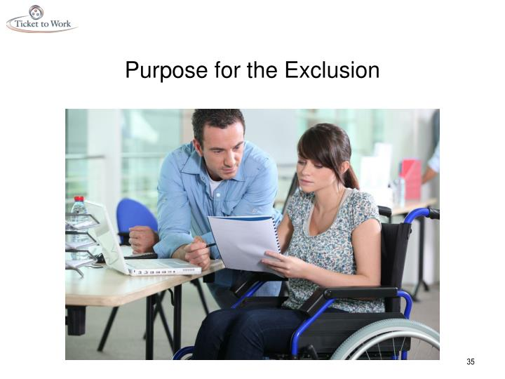 Purpose for the Exclusion